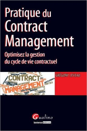 Pratique du contract management. Optimisez la gestion du cycle de vie contractuel