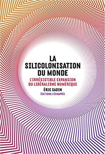 La siliconisation du monde : critique du téléguidage numérique