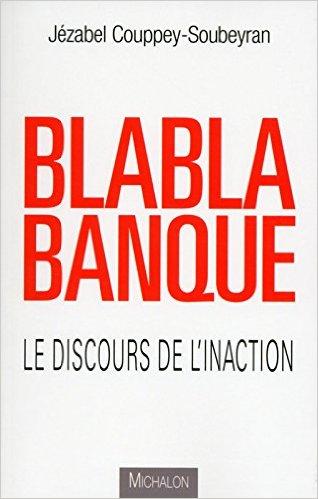 Blablabanque - Le discours de l'inaction