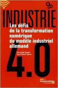 Industrie 4.0 - Les défis de la transformation numérique du modèle industriel allemand