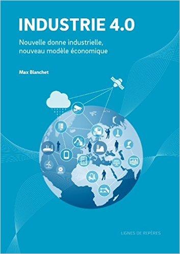 INDUSTRIE 4.0, Nouvelle donne Industrielle, nouveau modèle économique