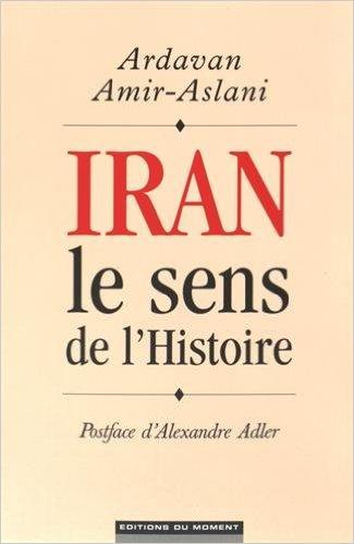 Iran, le sens de l'Histoire