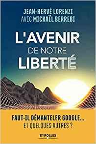 L'avenir de notre liberté: Faut-il démanteler Google...Et quelques autres?