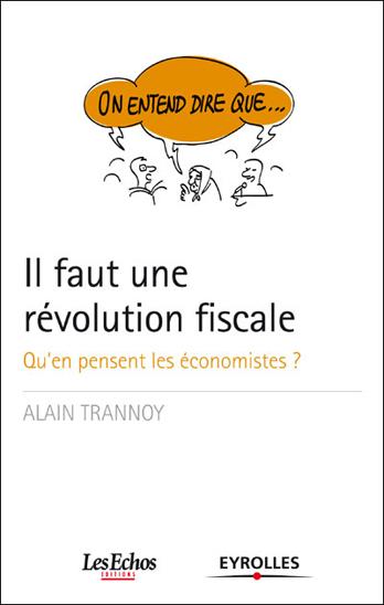 Il faut une révolution fiscale - qu'en pensent les économistes ?