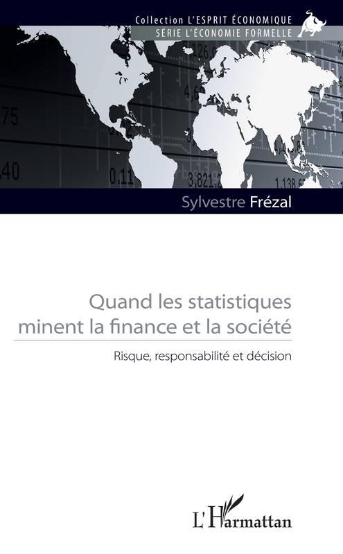 Quand les statistiques minent la finance et la société : Risque, responsabilité et décision