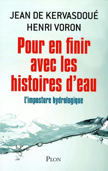Pour en finir avec les histoires d'eau : L'imposture hydrologique