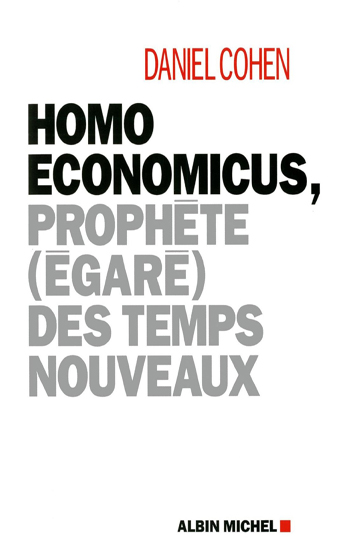 Homo Economicus , prophète (égaré) des temps nouveaux