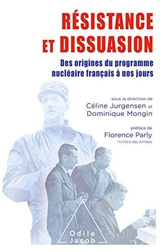 Résistance et Dissuasion: Des origines du programme nucléaire français à nos jours