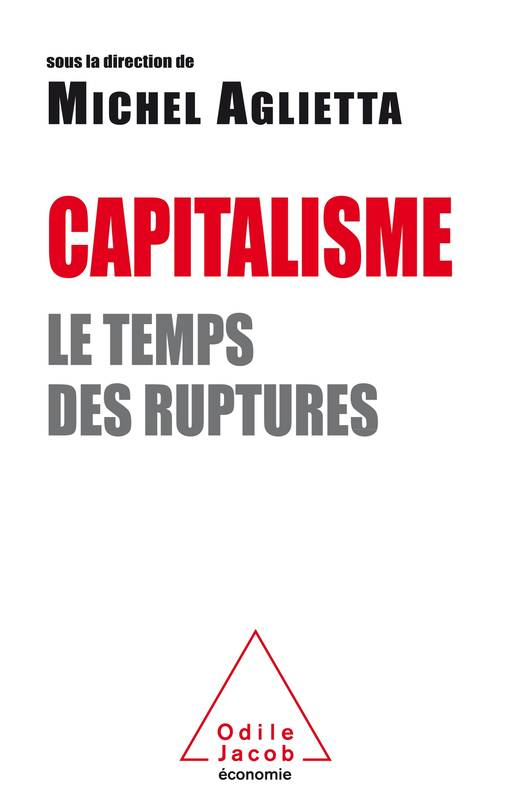Capitalisme: Le temps des ruptures
