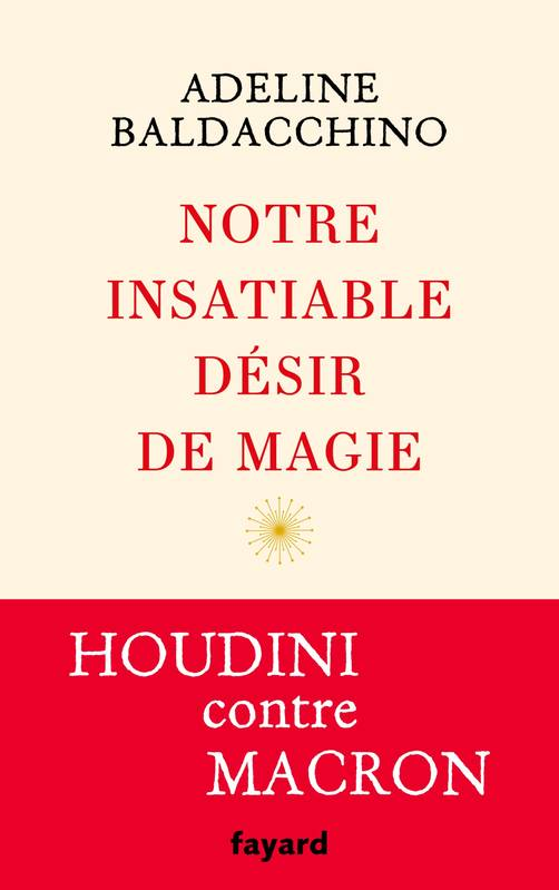 Notre insatiable désir de magie