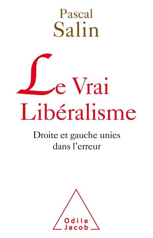 Le vrai libéralisme: Droite et gauche unies dans l'erreur