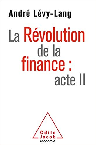 La Révolution de la finance: acte II
