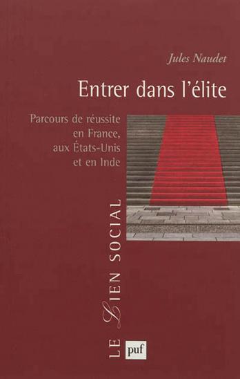 Entrer dans l'élite : Parcours de réussite en France, aux Etats-Unis et en Inde