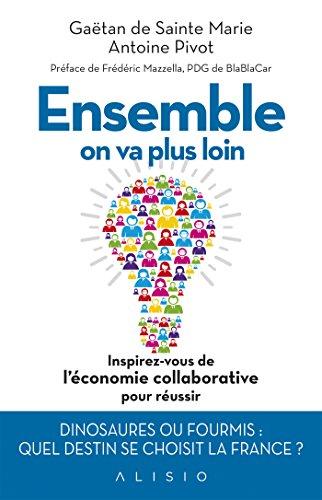 Ensemble on va plus loin : Inspirez-vous de l'économie collaborative pour réussir