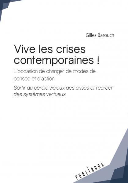 Vive les crises contemporaines !