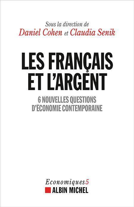 Les Français et l'argent: 6 nouvelles questions d'économie contemporaine