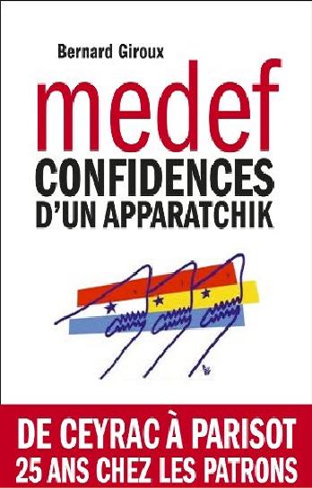 MEDEF: Confidences d'un apparatchik