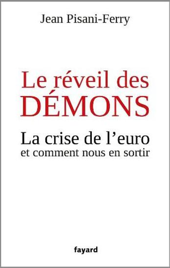Le réveil des démons:La crise de l'euro et comment nous en sortir