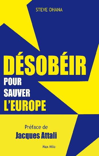Désobéir pour sauver l'Europe
