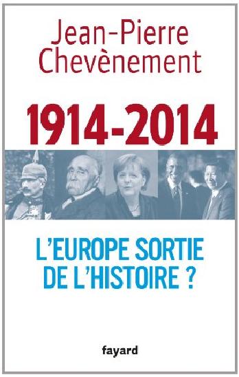 1914-2014 : L'Europe sortie de l'Histoire ?