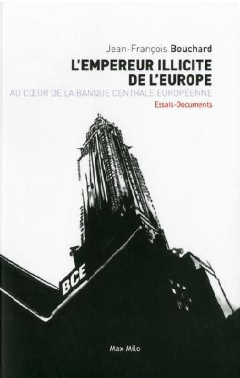 L'empereur illicite de l'Europe , Au cœur de la Banque centrale européenne