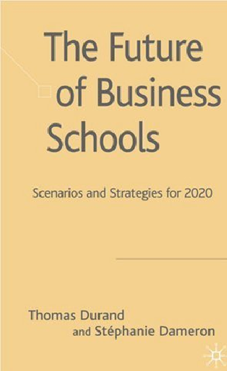 The Future of Business Schools: Scenarios and Strategies for 2020