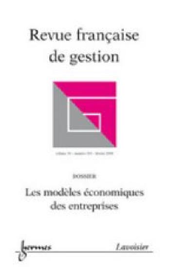 Revue française de gestion, n° 181, Les modèles économiques des entreprises