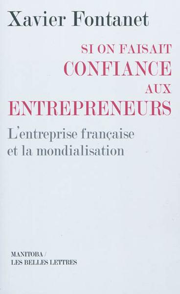 Si on faisait confiance aux entrepreneurs : Les entreprises françaises et la mondialisation