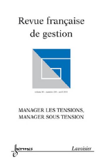 Revue française de gestion n°240 - Manager les tensions, manager sous tension