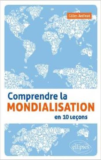 Comprendre la Mondialisation en 10 Leçons
