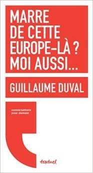 Marre de cette Europe-là ? moi aussi…