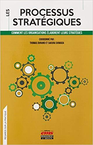 Les processus stratégiques: Comment les organisations élaborent leurs stratégies