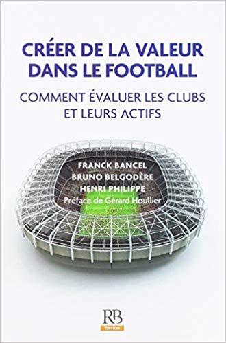 Créer de la valeur dans le football: Comment évaluer les clubs et leurs actifs