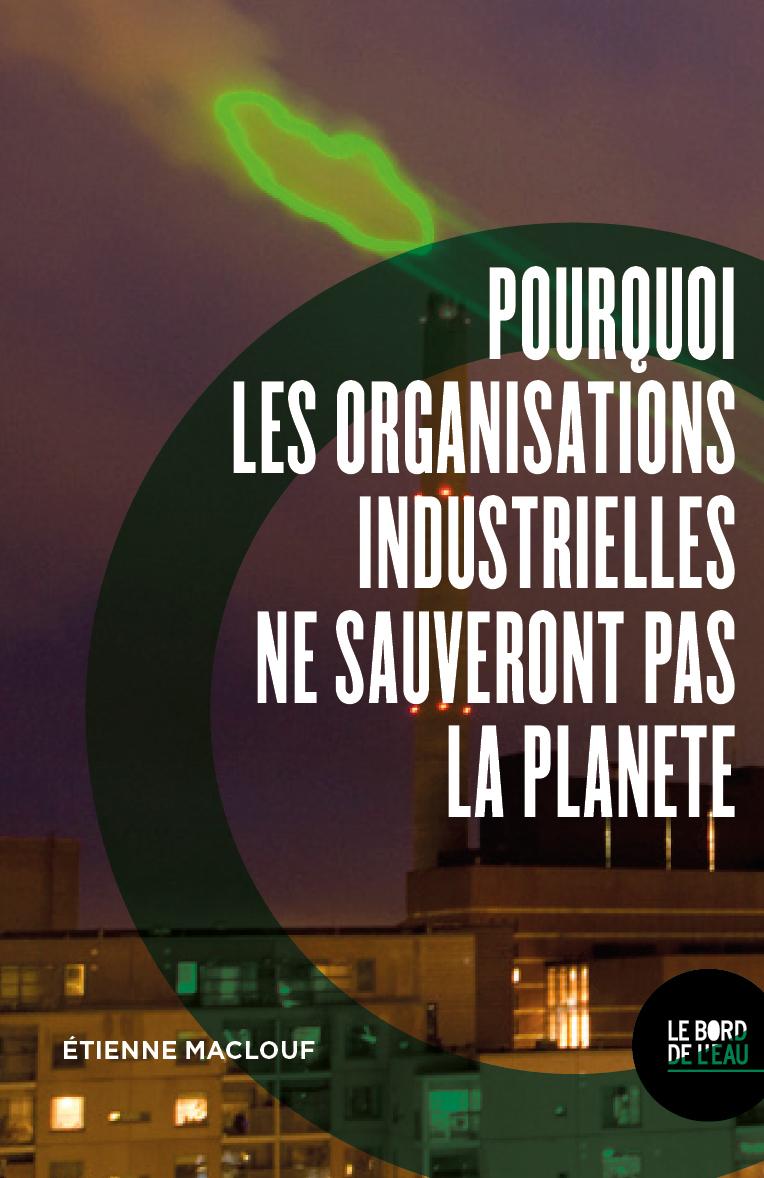Pourquoi les organisations industrielles ne sauveront pas la planète