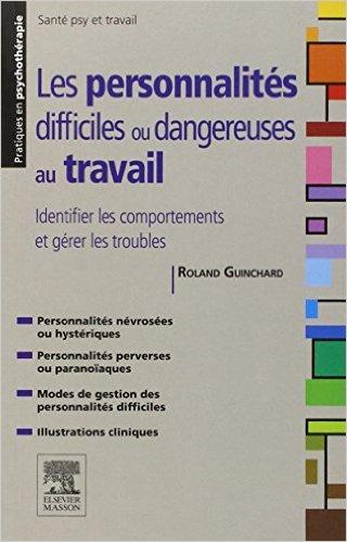Les personnalités difficiles ou dangereuses au travail