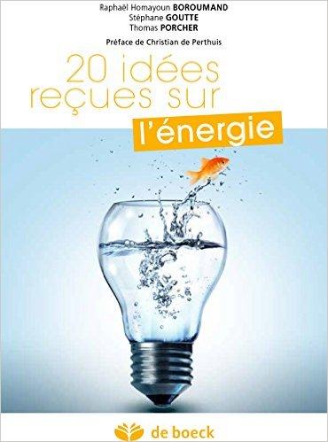 20 idées reçues sur l'énergie