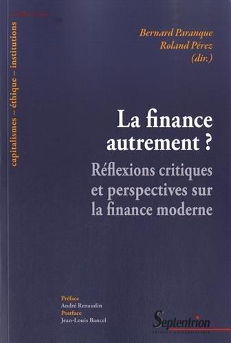 La finance autrement ? : Réflexions critiques et perspectives sur la finance moderne