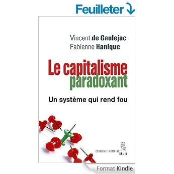 Le Capitalisme paradoxant: Un système qui rend fou