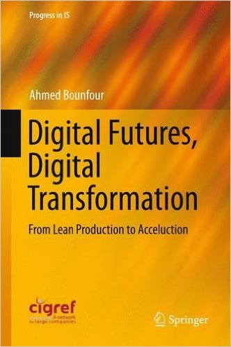 Digital Futures, Digital Transformation: From Lean Production to Acceluction