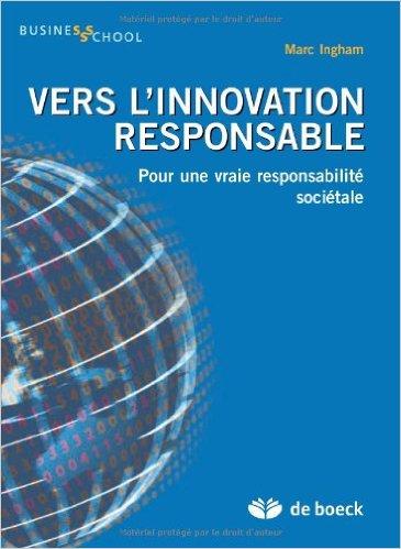 Vers l'innovation responsable : Pour une vraie responsabilité sociétale