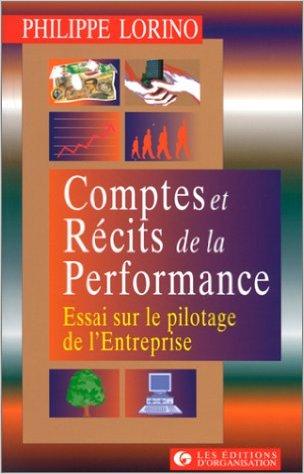 Comptes et récits de la performance. Essai sur le pilotage de l'entreprise