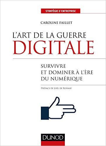 L'art de la guerre digitale - Survivre et dominer à l'ère du numérique