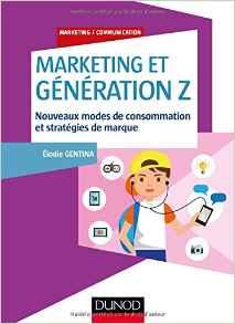 Marketing et Génération Z - Nouveaux modes de consommation et stratégies de marque