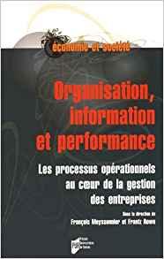 Organisation, information et performance : Les processus opérationnels au coeur de la gestion des entreprises
