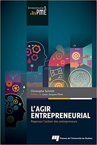 L'agir entrepreneurial : repenser l'action des entrepreneurs