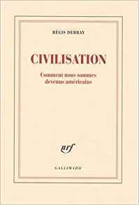 Civilisation – Comment nous sommes devenus américains