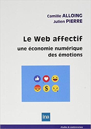 Le Web affectif. Une économie numérique des émotions