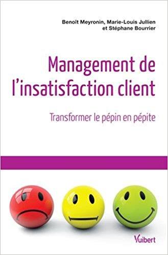 Management de l'insatisfaction client : Transformer le pépin en pépite