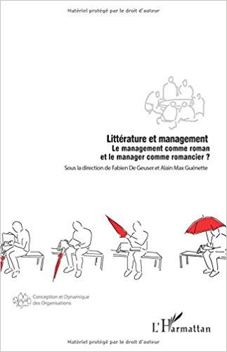 Littérature et management: Le management comme roman et le manager comme romancier ?