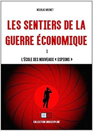 Les sentiers de la guerre économique: L'école des nouveaux espions